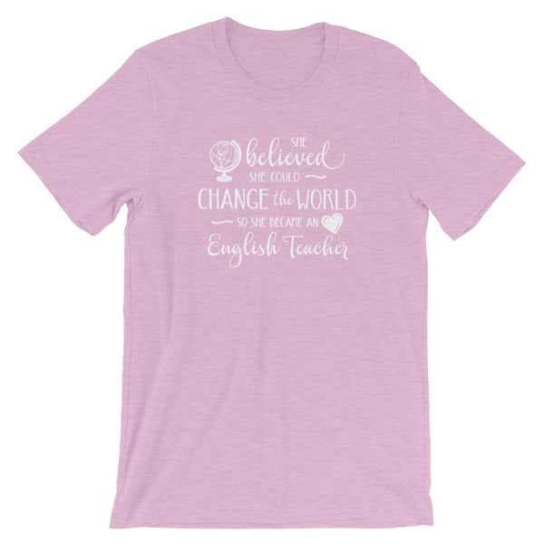 English Teacher Shirt - She Believed She Could Change the World