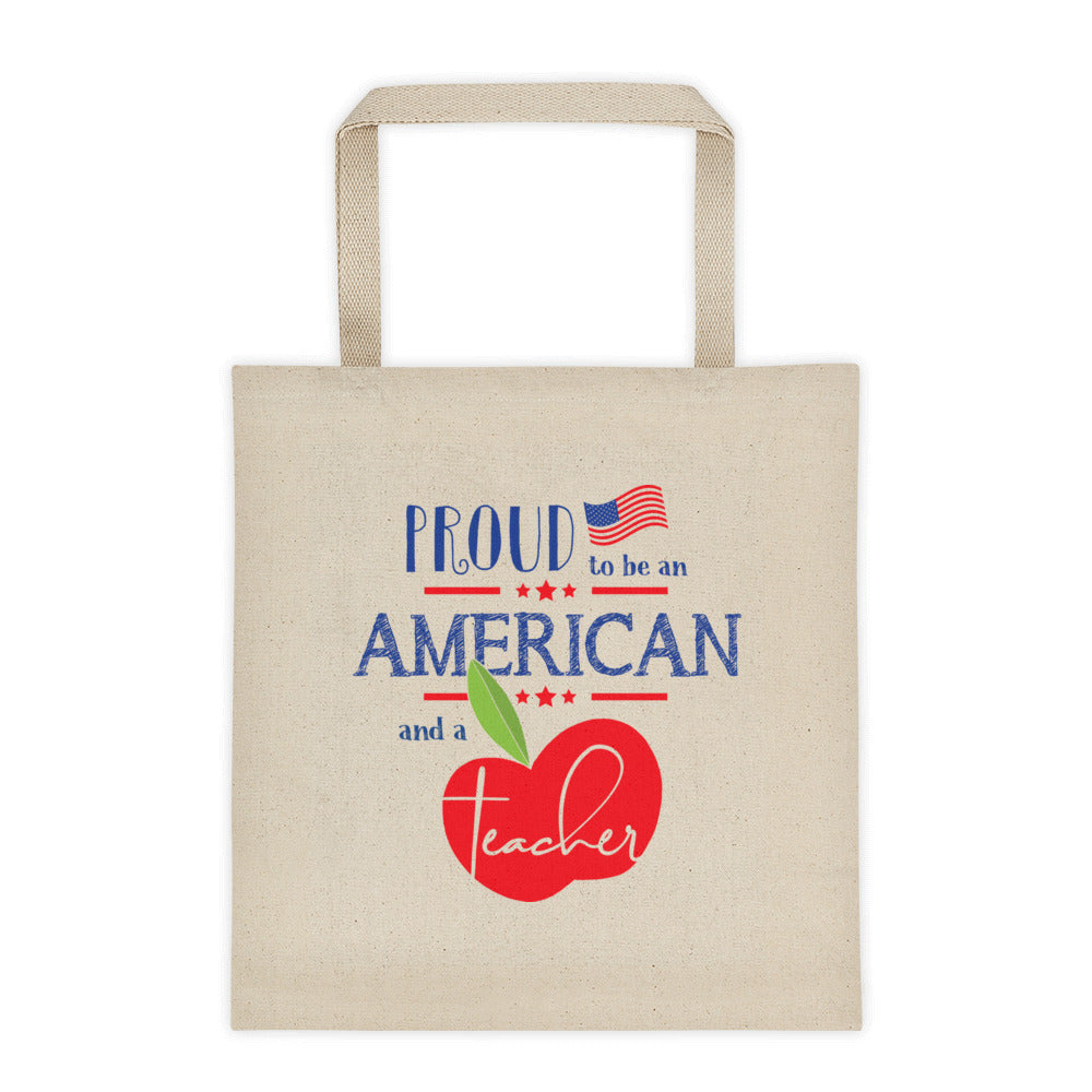 Proud to be an American and a Teacher Tote Bag | Stacked Design - Canvas