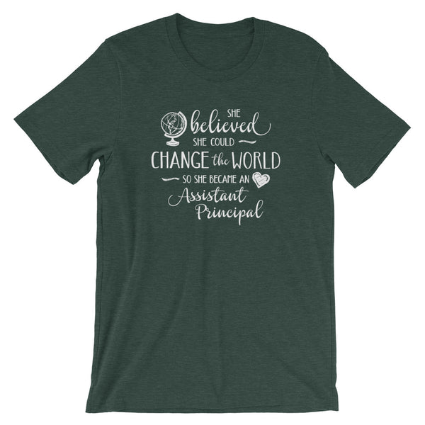 Assistant Principal Shirt - She Believed She Could Change the World