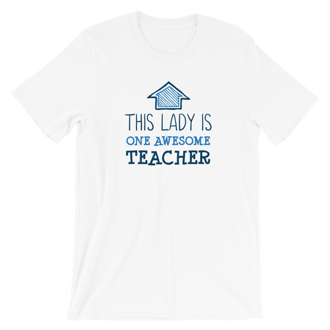 This Lady is One Awesome Teacher Shirt