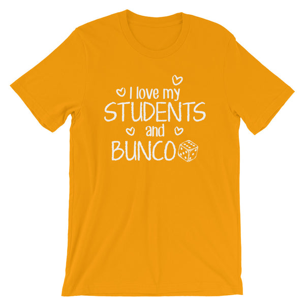 I Love My Students and Bunco Shirt