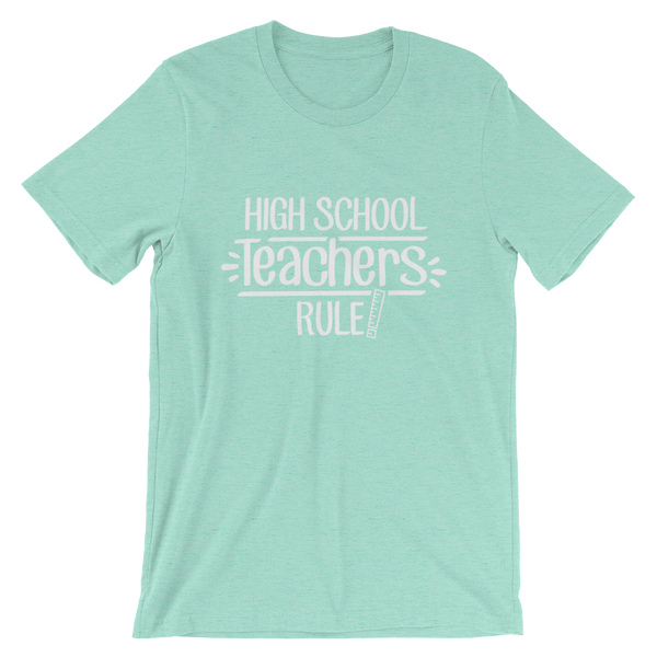 High School Teachers Rule! Shirt