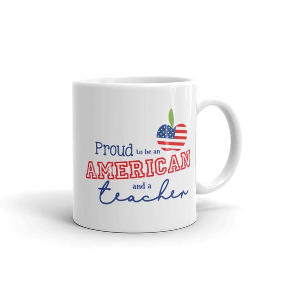 Proud to be an American and a Teacher Mug - Flag Design - 11 oz. & 15 oz.