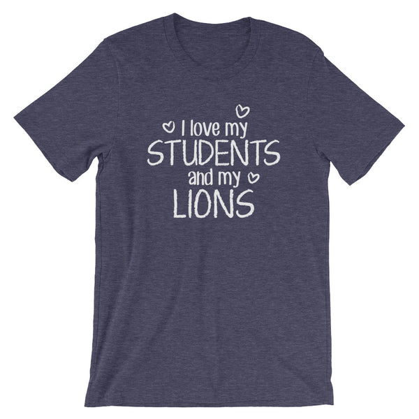 I Love My Students and My Lions Shirt