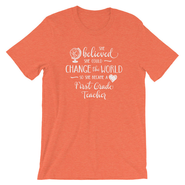 First Grade Teacher Shirt - She Believed She Could Change the World
