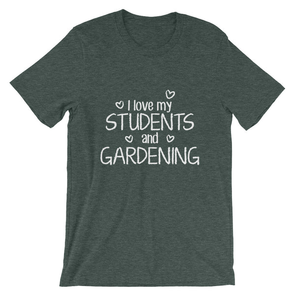 I Love My Students and Gardening Shirt