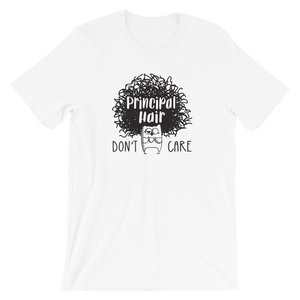 Principal Hair Don't Care Funny Shirt