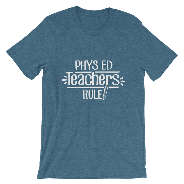 Phys ED Teachers Rule! Shirt