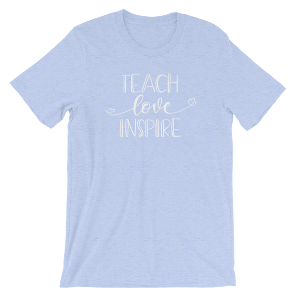 Teach, Love, Inspire Shirt