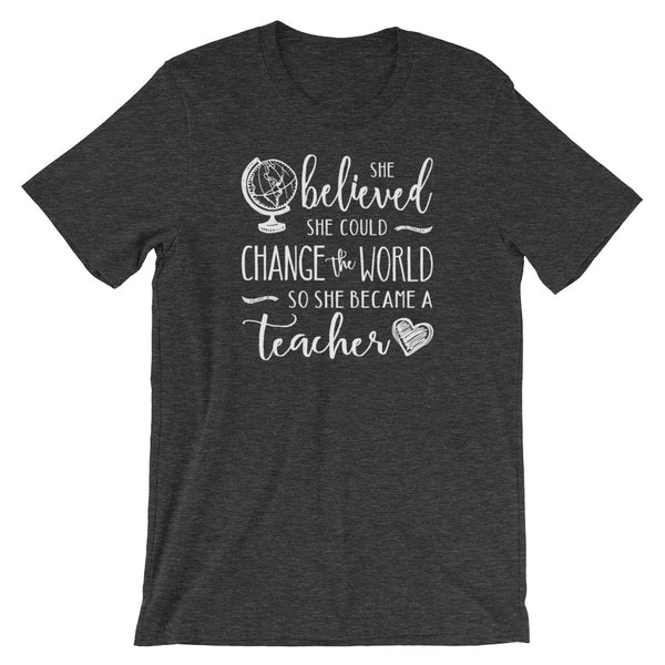 Change the World Teacher Shirt