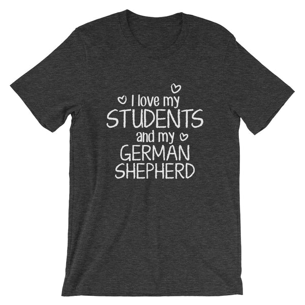 I Love My Students and My German Shepherd Shirt