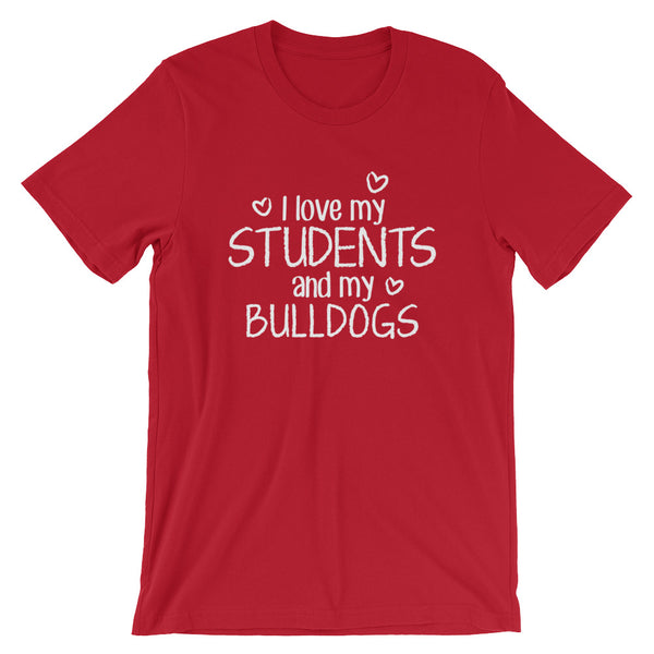 I Love My Students and My Bulldogs Shirt