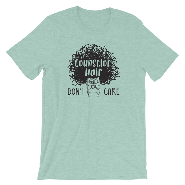 Counselor Hair Don't Care Funny School Counselor Shirt
