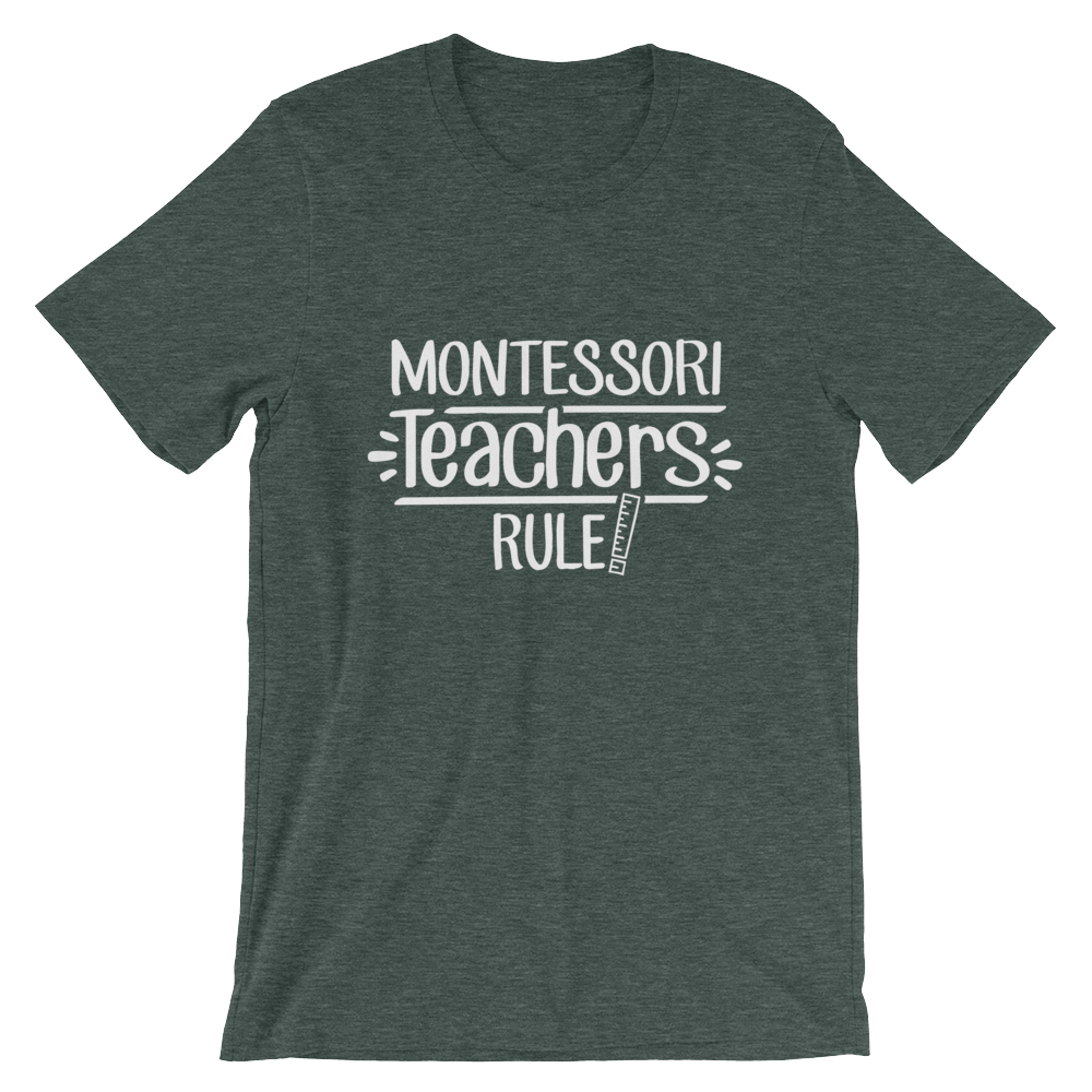 Montessori Teachers Rule! Shirt