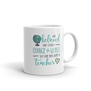 Change the World Teacher Mug - 11 oz. and 15 oz.