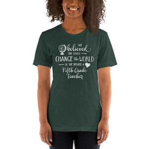Fifth Grade Teacher Shirt - She Believed She Could Change the World