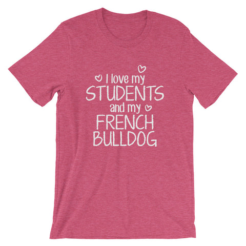 I Love My Students and My French Bulldog Shirt