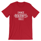 Dance Teachers Rule! Shirts