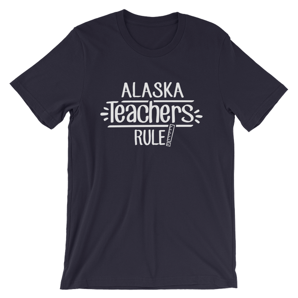 Alaska  Teachers Rule! - State T-Shirt