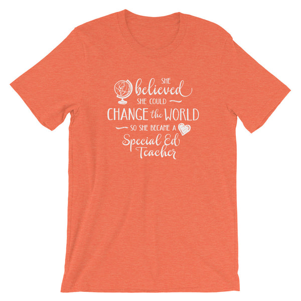Special Ed Teacher Shirt - She Believed She Could Change the World