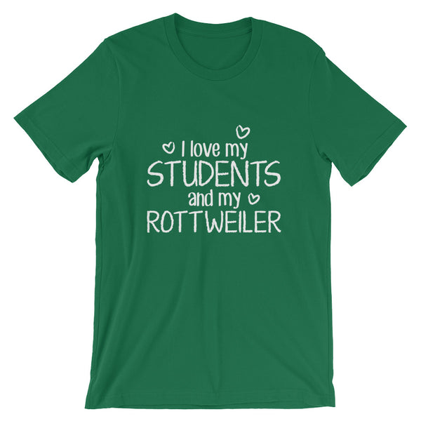 I Love My Students and My Rottweiler Shirt