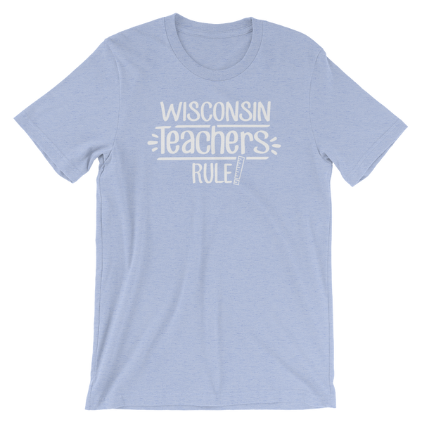 Wisconsin Teachers Rule - State T-Shirt