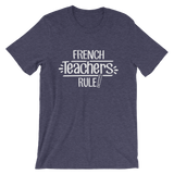 French Teachers Rule! Shirt
