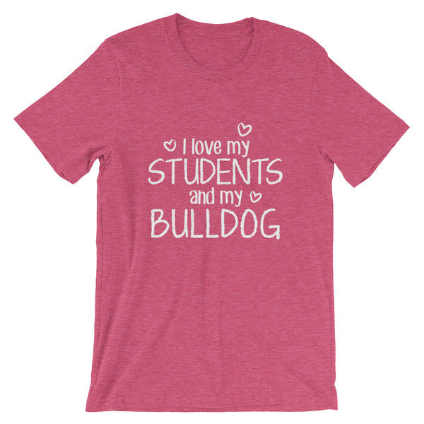 I Love My Students and My Bulldog Shirt