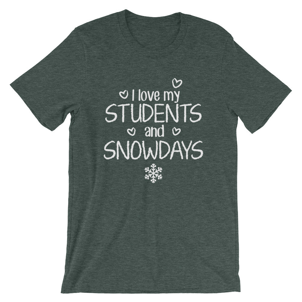 I Love My Students and Snow Days Shirt