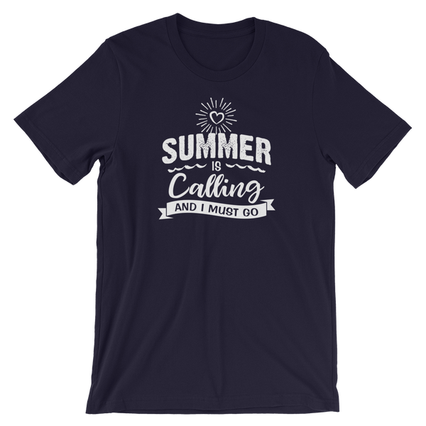 Summer is Calling and I Must Go Shirt