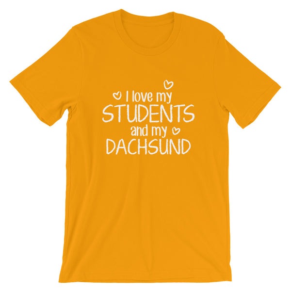 I Love My Students and My Dachsund Shirt
