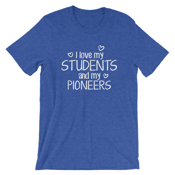 I Love My Students and My Pioneers Shirt