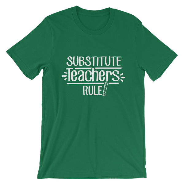 Substitute Teachers Rule! Shirt