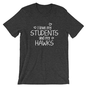 I Love My Students and My Hawks Shirt