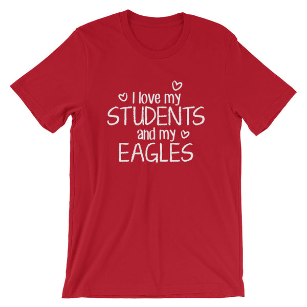 I Love My Students and My Eagles Shirt