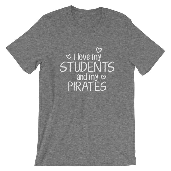 I Love My Students and My Pirates Shirt