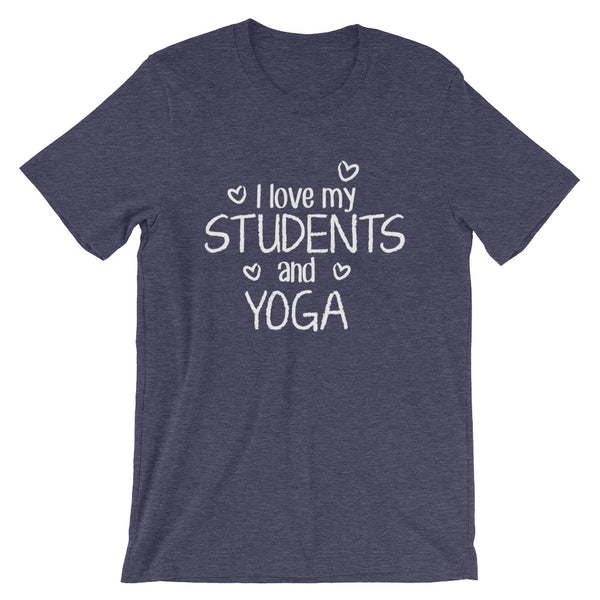 I Love My Students and Yoga Shirt