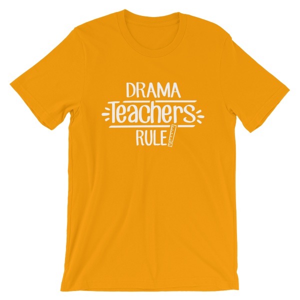 Drama Teachers Rule! Shirt