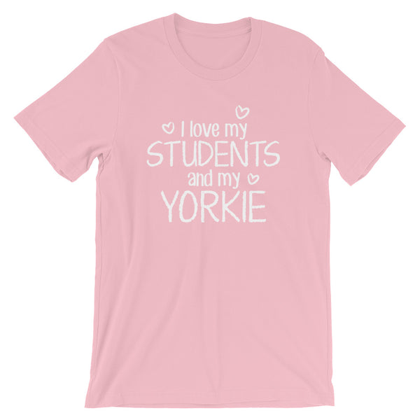 I Love My Students and My Yorkie Shirt