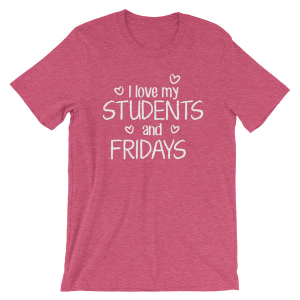 I Love My Students and Fridays Shirt