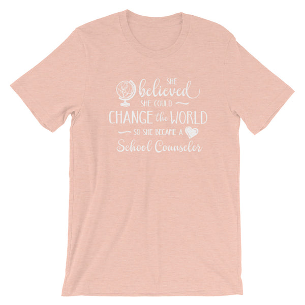 School Counselor Shirt - She Believed She Could Change the World