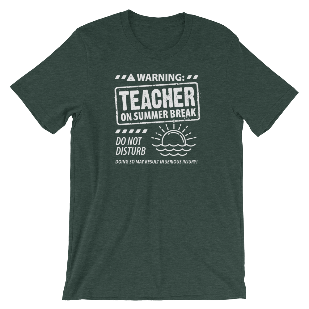 Warning! Teacher on Break Shirt