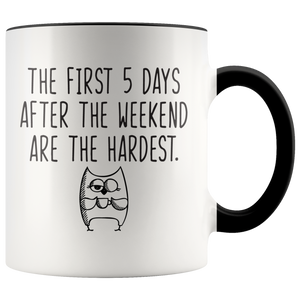 First 5 Days After The Weekend Coffee Mug