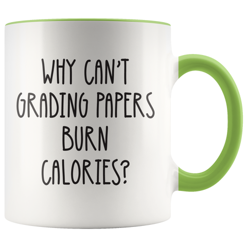 Why Can't Grading Papers Burn Calories Coffee Mug