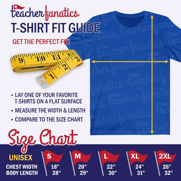 Teacher T-Shirt Fit Guide