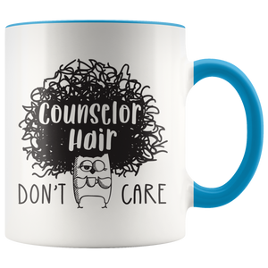 Counselor Hair Don't Care Coffee Mug