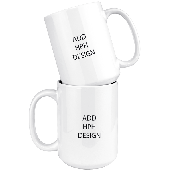 HPH - Coffee Mugs - 11oz or 15oz - Third Item