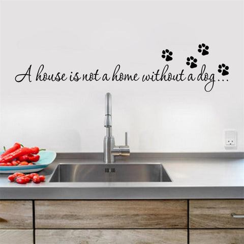 A House Is Not A Home Without A Dog Quote Wall Decal