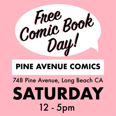 EVENT - Free Comic Book Day! @ Pine Ave. Comics