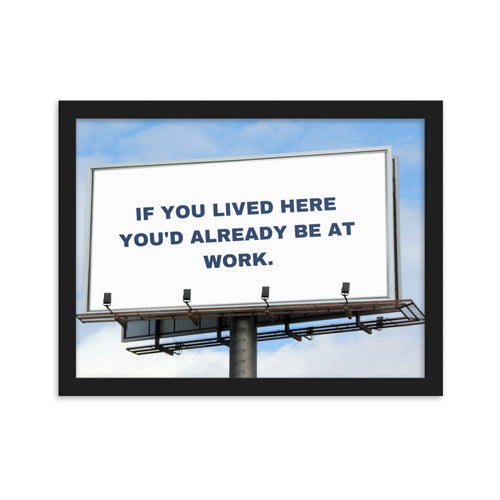 If You Live Here Home Office Framed Poster